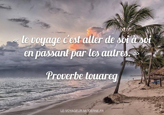 « le voyage c'est aller de soi à soi en passant par les autres.» Proverbe touareg