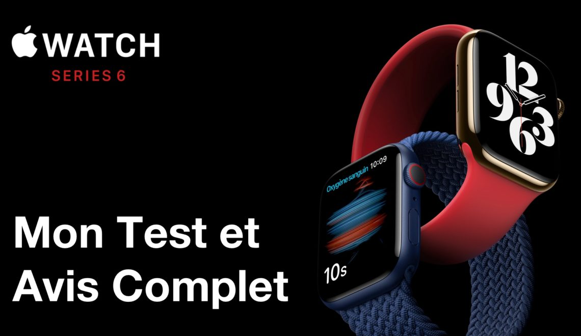 Test et avis sur l'Apple Watch Series 6